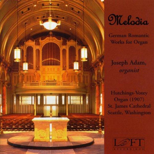 (Melodia: German Romantic Works for Organ)