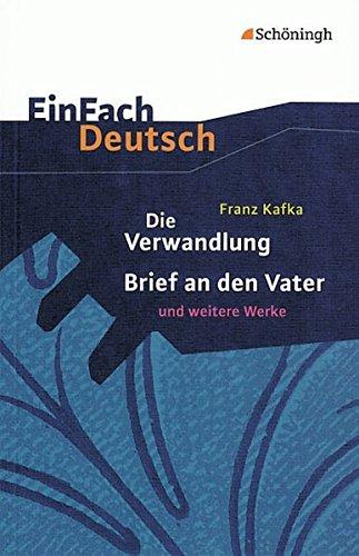 EinFach Deutsch Textausgaben  Franz Kafka  Die Verwandlung Brief An Den Vater Und Weitere Werke  Gymnasiale Oberstufe