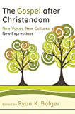 Image of The Gospel after Christendom: New Voices, New Cultures, New Expressions