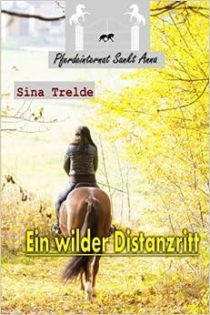 Ein wilder Distanzritt: Volume 6 (Pferdeinternat Sankt Anna)