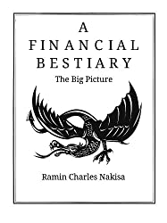 Finance: The Big Picture (Topics from A Financial Bestiary Book 1)