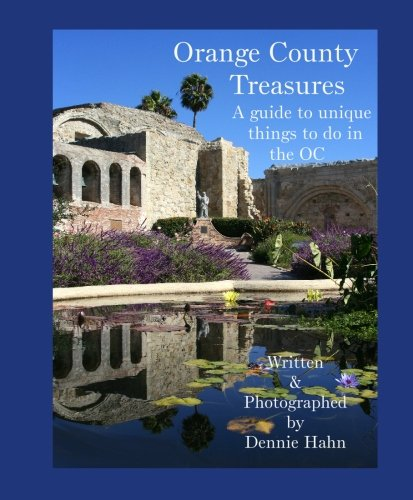 Read Online Orange County Treasures: A guide to unique things to do in the OC PDF