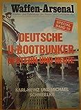 img - for Waffen Arsenal Band 15: Deutsche U- Bootbunker gestern und heute. book / textbook / text book