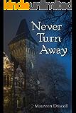 Never Turn Away (Kellington Book 6)