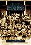 Swedes of Greater Worcester Revisited (MA) (Images of America)