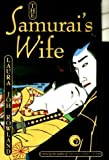 img - for The Samurai's Wife by Rowland, Laura Joh(April 1, 2000) Hardcover book / textbook / text book
