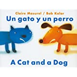 Un Gato y un Perro/A Cat And Dog (English and Spanish Edition)