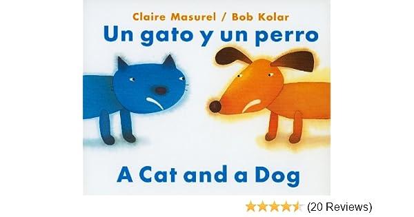Un Gato y un Perro/A Cat And Dog (English and Spanish Edition): Claire Masurel: 9780735822771: Amazon.com: Books