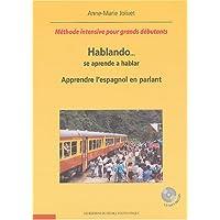 Hablando... se aprende a hablar : Apprendre l'espagnol en parlant (1CD audio)