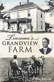 Truman's Grandview Farm, Jon Taylor, 1609490894