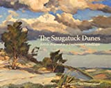 The Saugatuck Dunes, Alison Swan, introduction by, 0615298311
