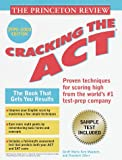 Cracking the ACT, '99, Lishing L. L. C. Press Staff and John Katzman, 037575282X