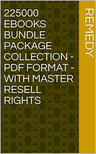 225000 eBooks Bundle Package Collection - Pdf Format - With Master Resell Rights