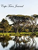 Cape Town Journal: Lined 100+ Pages: Honeymoons, Holidays, Vacations, Funerals, Baby Showers, Birthdays, Anniversaries, Christenings, Weddings, ... & photos. (Gifts & Accessories) (Volume 21)
