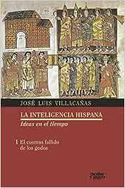 El cosmos fallido de los godos (Análisis y crítica): Amazon.es: Villacañas Berlanga, José Luis: Libros