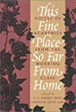 This Fine Place So Far from Home : Voices of Academics from the Working Class, C.L. Dews, 156639290X