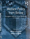 Welfare Policy from Below : Struggles Against Social Exclusion in Europe, , 075464815X