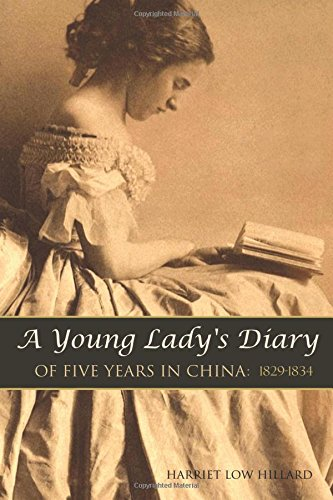 A Young Lady's Diary of Five Years in China: 1829-1834 (Expanded, Annotated)