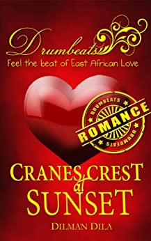 Cranes Crest at Sunset (Drumbeats Romance Book 1) by [Dila, Dilman]