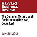 The Common Myths about Performance Reviews, Debunked | Peter Cappelli