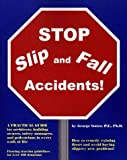 Stop Slip and Fall Accidents!, George Sotter, 0967603005