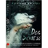 Dog Sickness: Book One of the Burwash Trilogy