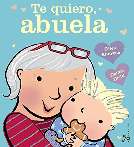 Te quiero, abuela (Castellano - A PARTIR DE 3 AÑOS - ALBUMES - Cubilete)