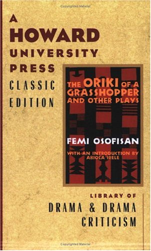 The Oriki of a Grasshopper, and Other Plays