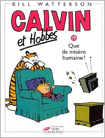 En ligne téléchargement Calvin et Hobbes, tome 19 : Que de misère humaine ! pdf epub