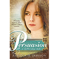Persuasion: A Latter-day Tale (English Edition)