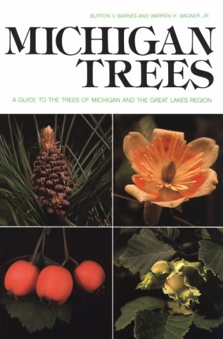 Michigan Trees: A Guide to the Trees of Michigan and the Great Lakes Region (Biological Science Series)