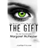 The Gift: The Butterfly Effect, Book 1.