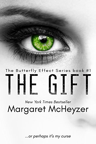 The Gift: The Butterfly Effect, Book 1. by [McHeyzer, Margaret]