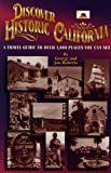 Search : Discover Historic California: A Travel Guide to over 1,800 Places You Can See