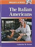 The Italian-Americans, Catherine M. Petrini, 1560068825