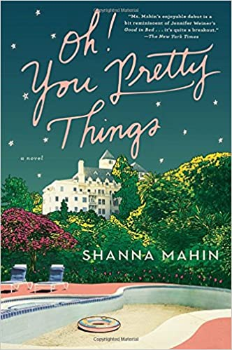 Oh You Pretty Things A Novel Shanna Mahin 9781101983997 Amazon