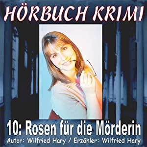 Rosen für die Mörderin (Hörbuch Krimi 10) Hörbuch
