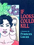 If Looks Could Kill, Frances Lucas, 0934678634