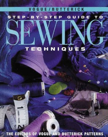 - Vogue/Butterick Step-By-Step Guide To Sewing Techniques