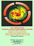 The Comprehensive Business Continuity Management Program : Business Impact Analysis, Business Continuity Plan and Crisis / Risk Management Plan Development Templates, Henderson, Douglas M., 193133238X