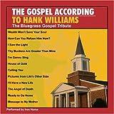 Gospel According To Hank Williams: The Bluegrass Gospel Tribute