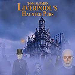 Liverpool's Haunted Pubs 1