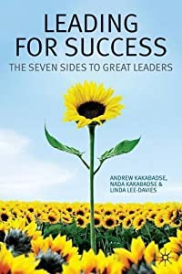 Leading for Success: The Seven Sides to Great Leaders by A. Kakabadse (2008-08-20)