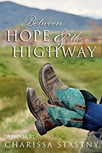 Between Hope & The Highway by Charissa Stastny ebook deal