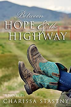 Between Hope & the Highway by [Stastny, Charissa]