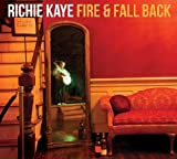 Fire and Fall Back by Richie Kaye (2013-08-03)