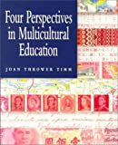 Four Perspectives in Multicultural Education, Timm, Joan T., 0534507271