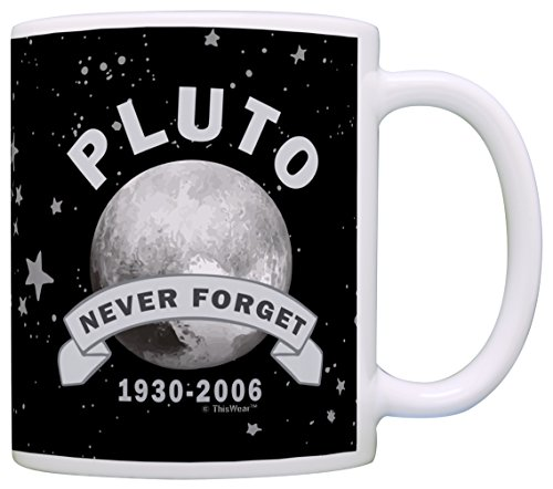 Pluto Mug Never Forget Pluto Space Travel Funny Science Gag Gift Coffee Mug Tea Cup (Bill Nye Science Guy Costume)