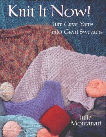 Knit It Now!: Turn Great Yarns into Great Sweaters pdf epub