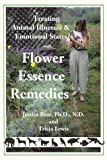 Treating Animal Illnesses and Emotional States with Flower Essense Remedies, Jessica Bear and Tricia Lewis, 1879604108